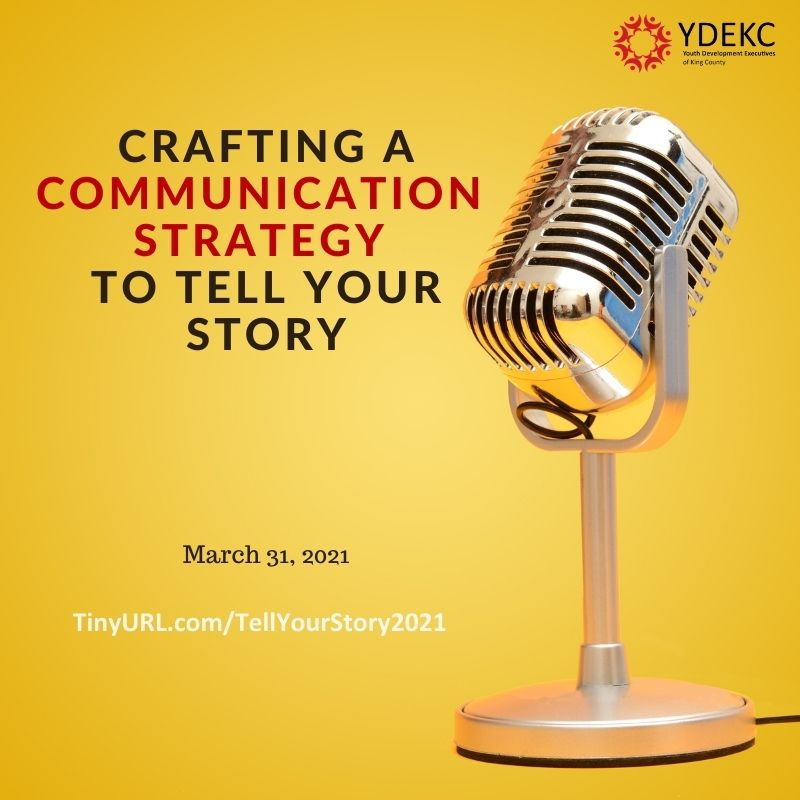 Flyer with image of microphone for our March 31st event, Crafting a Communications Strategy to Tell Your Story.