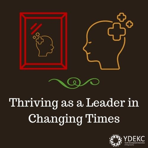 Flyer for event, Thriving as a Leader in Changing Times, April 9, 2021