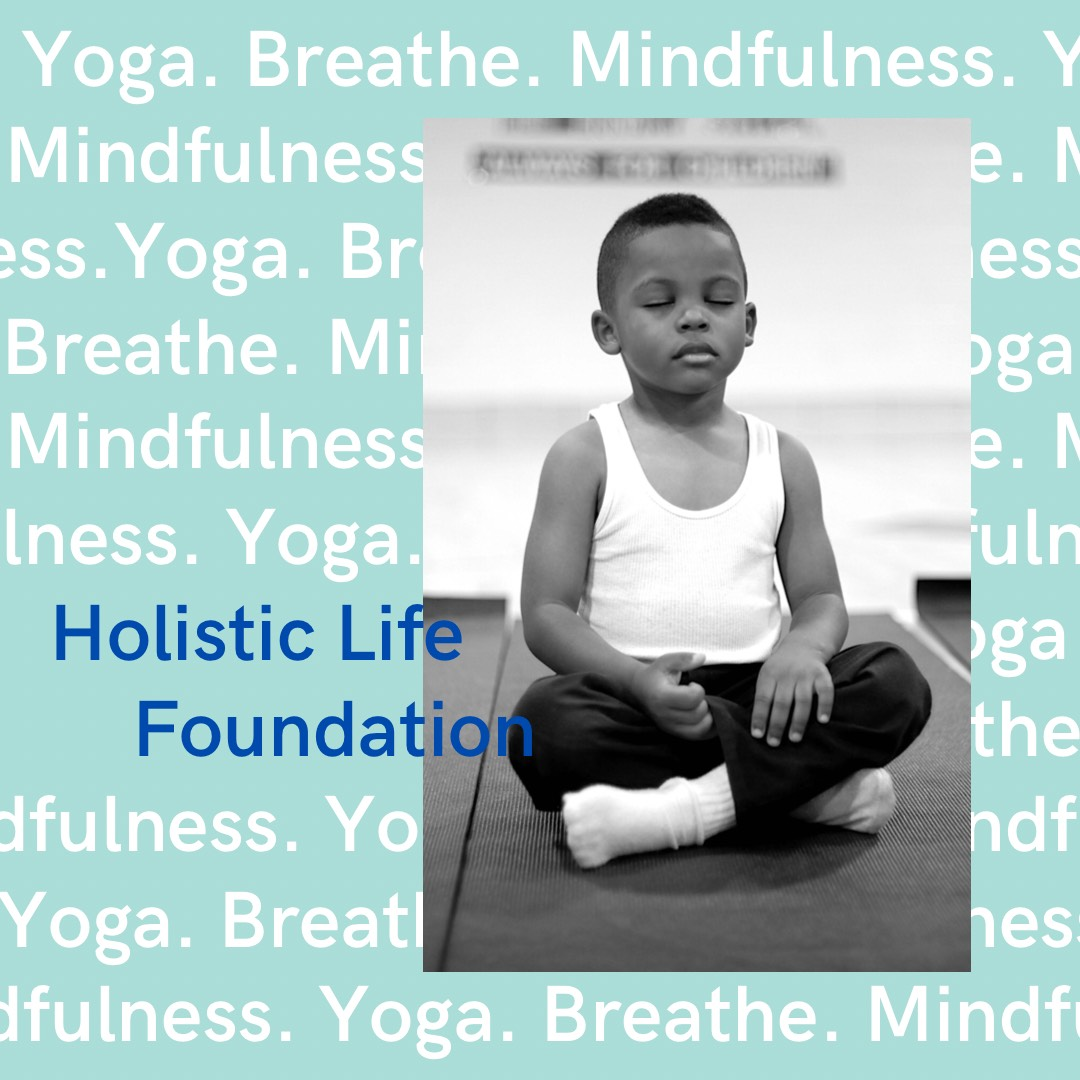 Holistic Life Foundation flyer with a young person sitting cross-legged, relaxed with eyes closed.