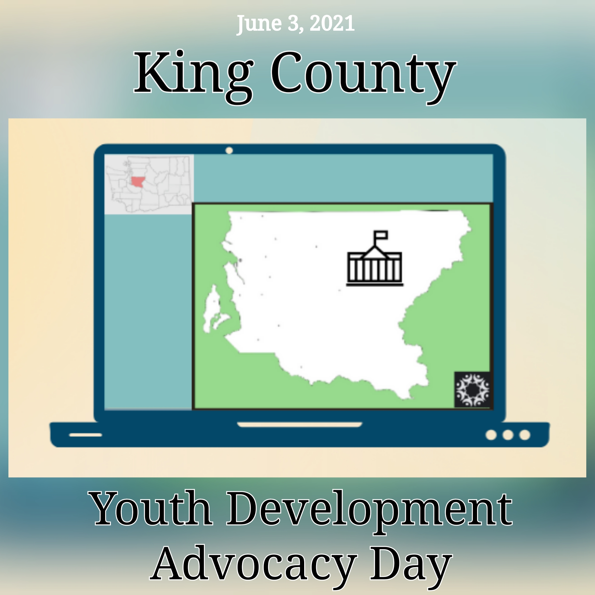 King County Youth Development Advocacy Day (June 3, 2021)