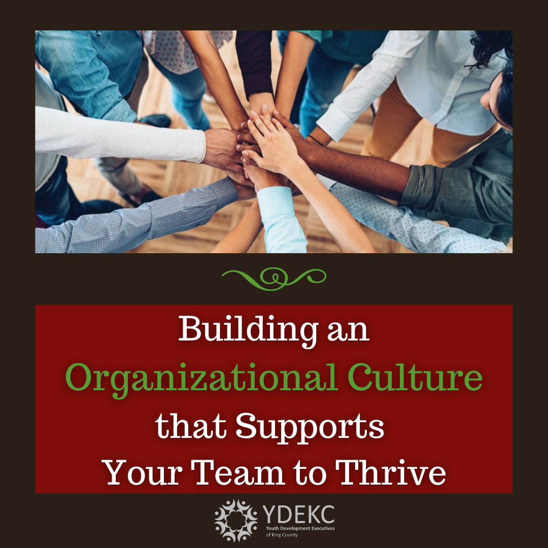 Building an Organizational Cultural that supports your team to Thrive